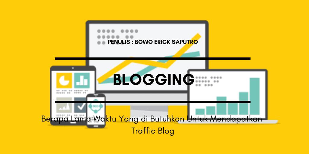 Berapa Lama Waktu Yang Dibutuhkan Untuk Mendapatkan Traffic Blog ?