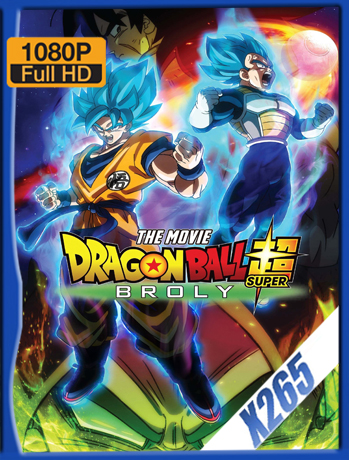 Dragon Ball Super: Broly [2018] 1080P Latino [X265_ChrisHD]