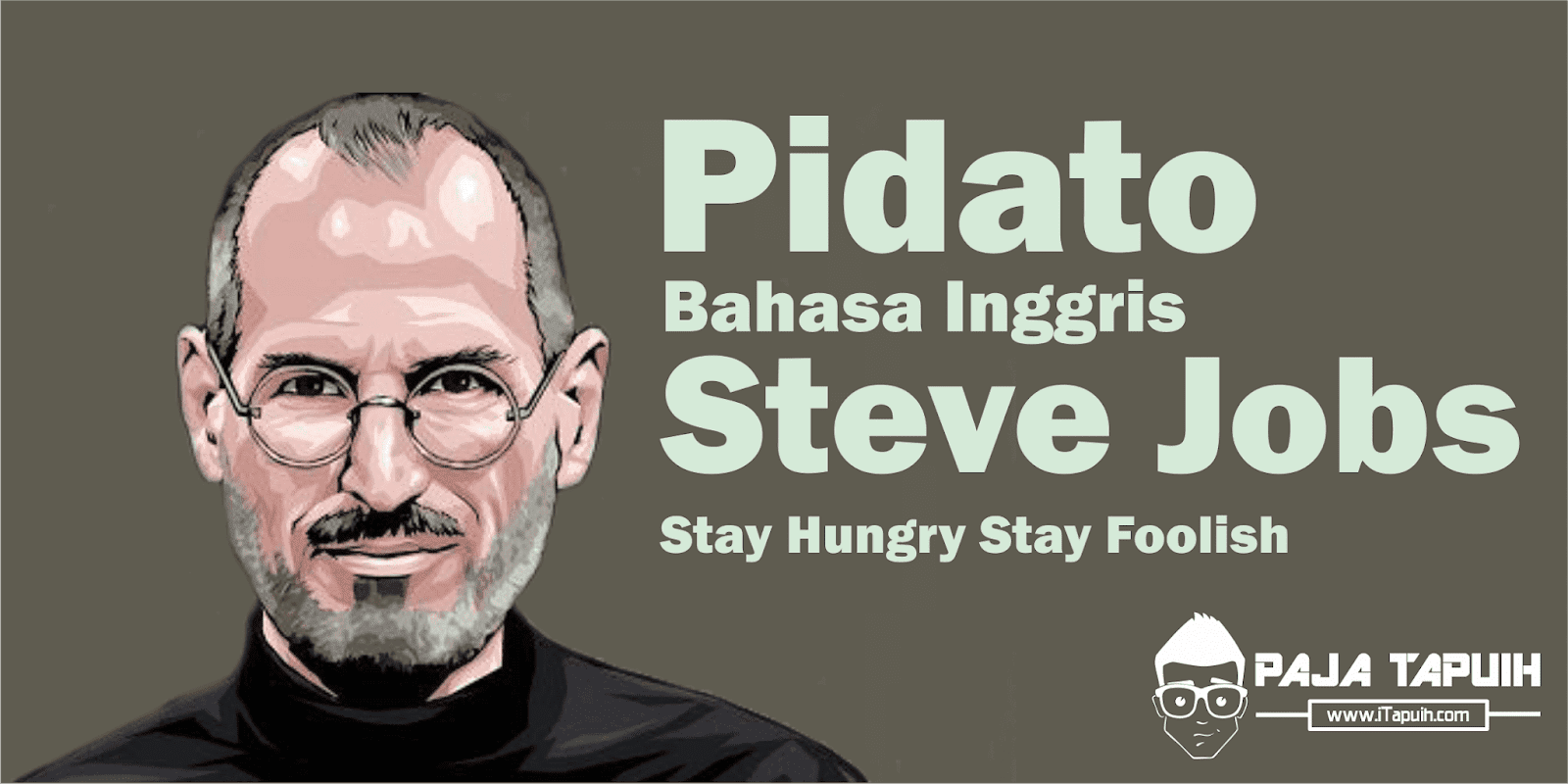 pidato bahasa inggris steve jobs stay hungry stay foolish dan