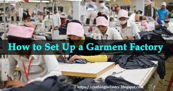 How to Set Up a Garment Factory for Beginners - Clothing