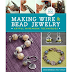 Book Review - Making Wire and Bead Jewelry and Free Tutorials