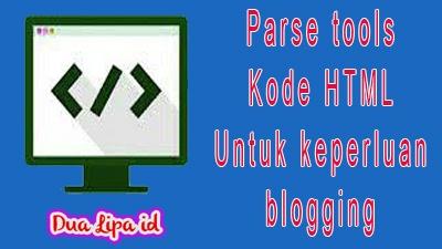 Parse tools kode HTML untuk keperluan blogging