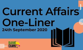 Current Affairs One-Liner: 24th September 2020