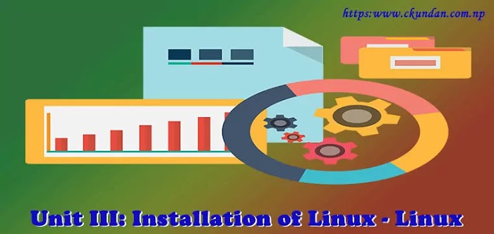 Unit III: Installation of Linux - Linux