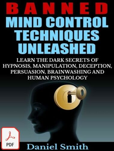 Banned Mind Control Techniques Unleashed: Learn the Dark Secrets of Hypnosis