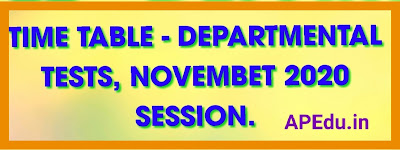 TIME TABLE - DEPARTMENTAL TESTS, NOVEMBET 2020 SESSION.
