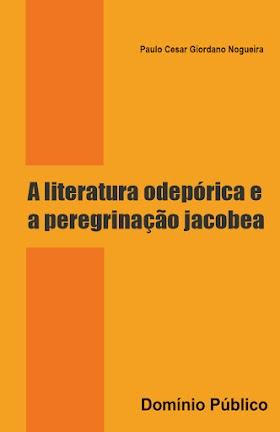 A literatura odepórica e a peregrinação jacobea - Paulo Cesar Giordano Nogueira