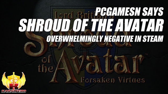 "PCGamesN Says, ""Shroud Of The Avatar Overwhelmingly Negative In STEAM"""