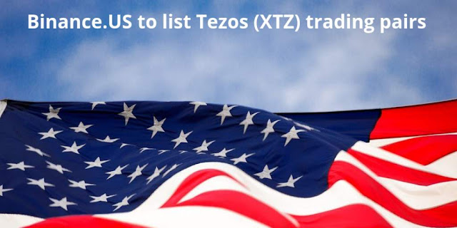 Binance.US to list Tezos (XTZ) Trading pairs