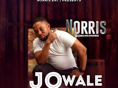 DOWNLOAD MP3: Norris - Jowale || @iamdjnorris