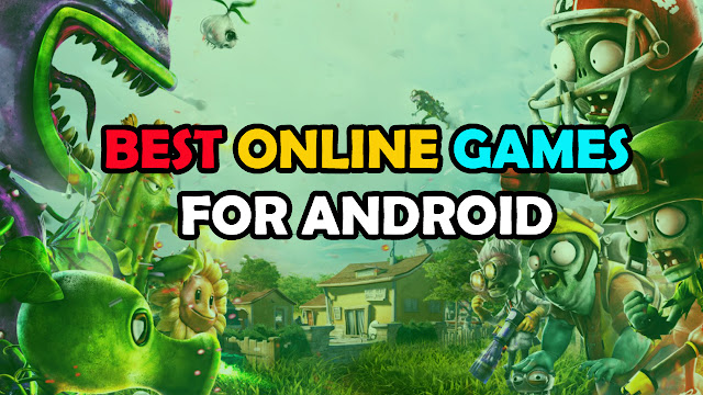 BEST ONLINE GAMES FOR ANDROID