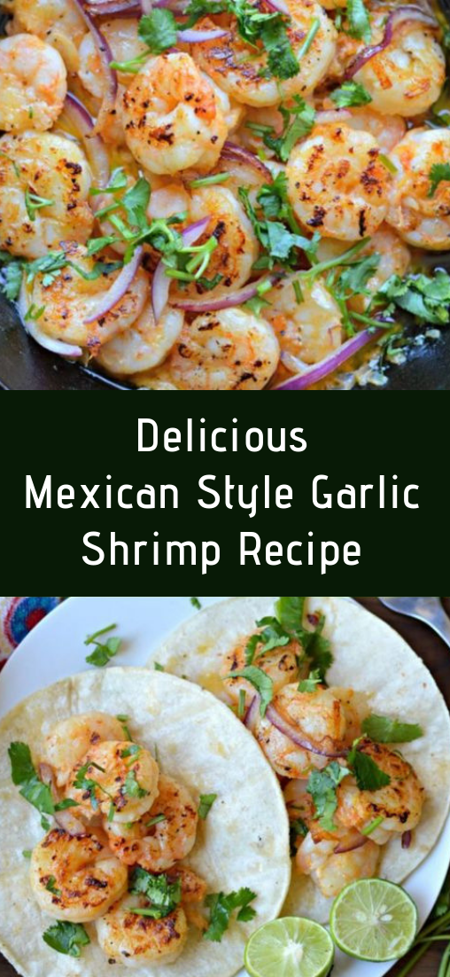 Delicious Mexican Style Garlic Shrimp Recipe #dinner #lunch