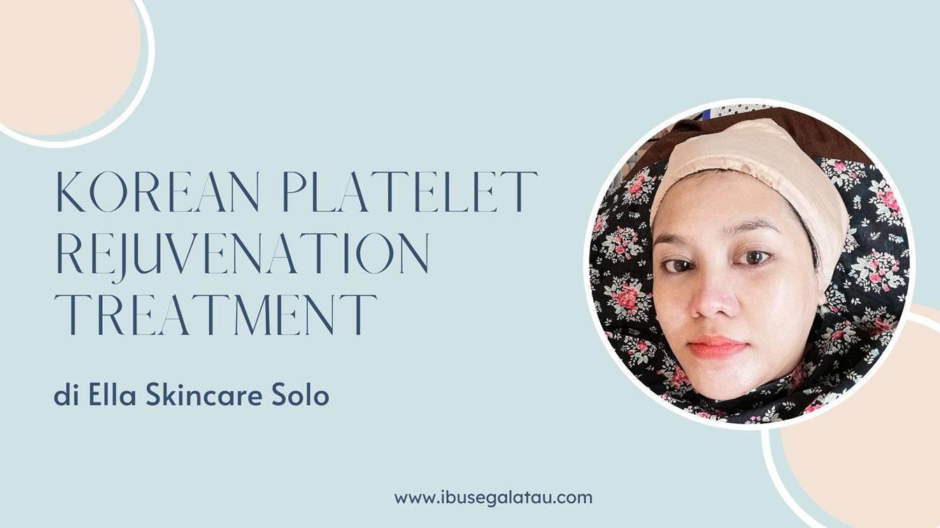 Korean-Platelet-Rejuvenation-Ella-Skincare-Solo