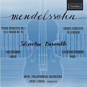 Mendelssohn Piano Concerto No. 1, Double Concerto; Ivo Stankov, Lachezar Stankov, Royal Philharmonic Orchestra, Linus Lerner; Meridian
