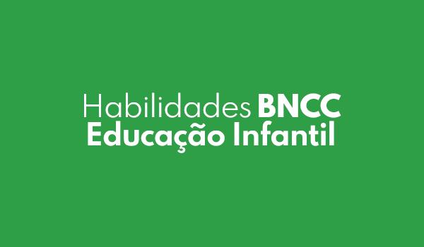 Habilidades da BNCC Educação Infantil