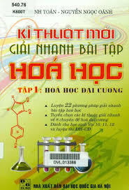 Kỹ Thuật Mới Giải Nhanh Bài Tập Hóa Học Tập 1: Hóa học đại cương