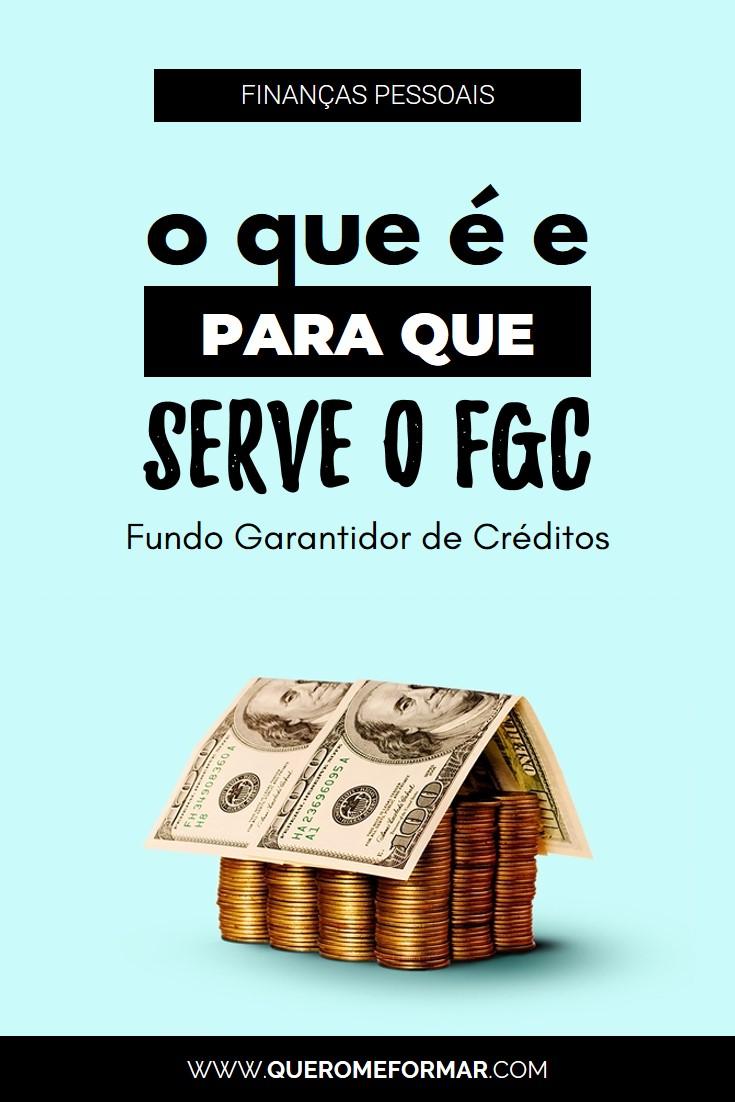 Imagem de Divulgação para Pinterest Entenda o Que é e Para Que Serve o FGC (Fundo Garantidor de Créditos)