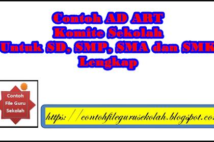 Contoh AD ART Komite Sekolah Untuk SD, SMP, SMA dan SMK