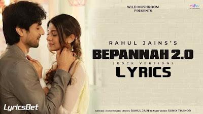 Bepannah 2.0 Lyrics - Rahul Jain