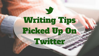 Writing Tips Picked Up On Twitter, guest post by Dale Sitton Rogers