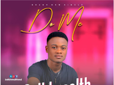 Solidwealth - DO ME  Prod By Gentle G