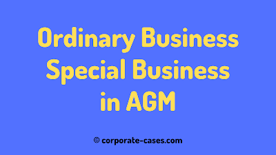 ordinary business and special business in agm