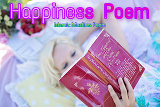 Happiness Poem |1 Of The Best 'Happiness Poem' | Islamic Poem