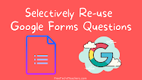 How to Combine Multiple Google Forms Questions in One New Form