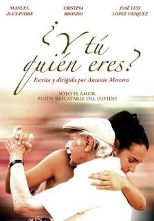 ¿Y tú quién eres? (2007) Drama con Manuel Alexandre