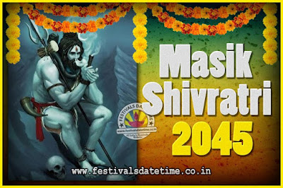 2045 Masik Shivaratri Pooja Vrat Date & Time, 2045 Masik Shivaratri Calendar