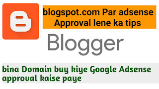 Blogspot me adsense approval karvane ki tips