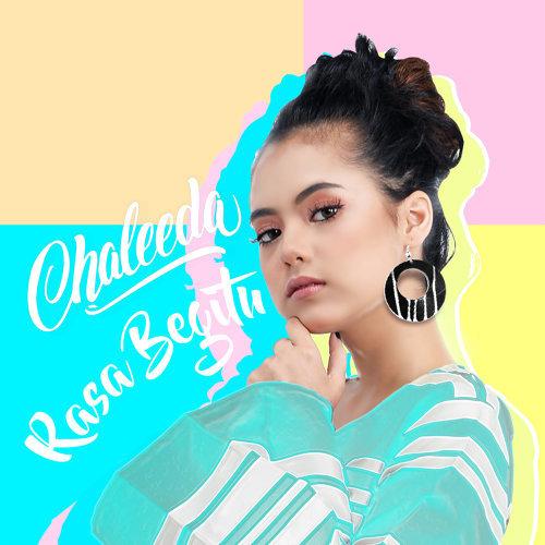 Chaleeda - Rasa Begitu Mp3