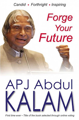Forge your Future - Candid, Forthright, Inspiring by APJ Abdul Kalam