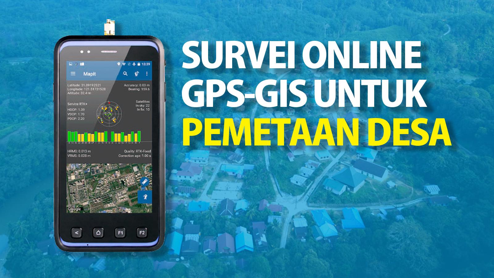 Survei Online GPS-GIS untuk Pemetaan Desa