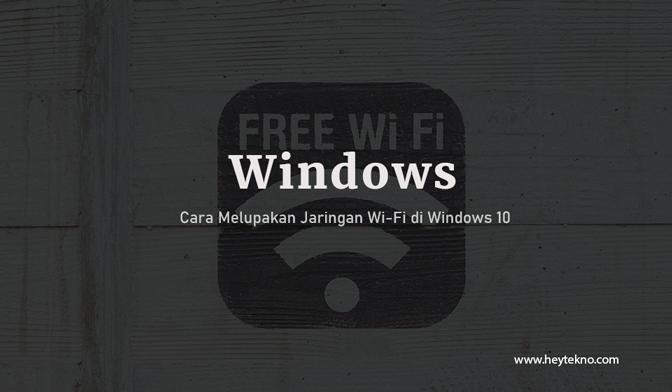 cara-melupakan-wifi-windows-10