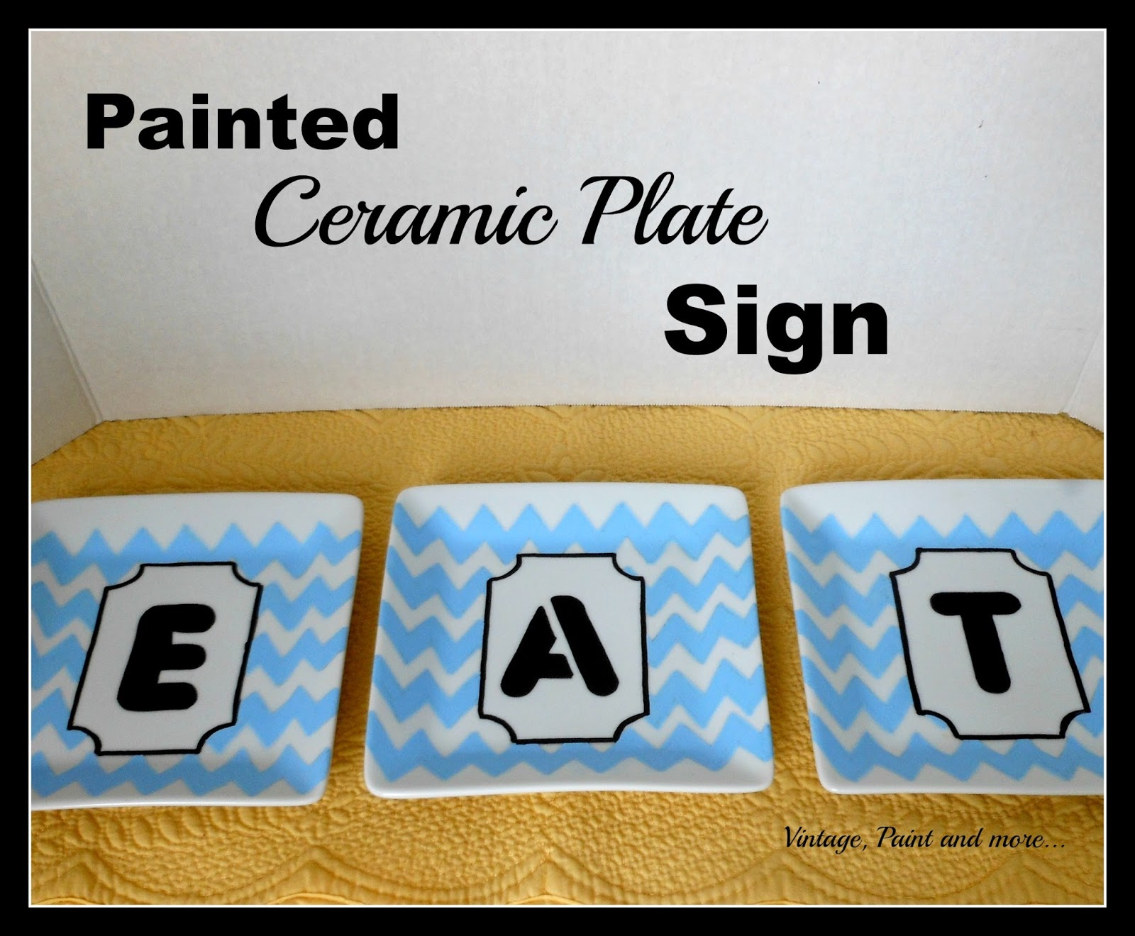 Vintage, Paint and more... a chevron painted eat sign for the kitchen done on ceramic plates