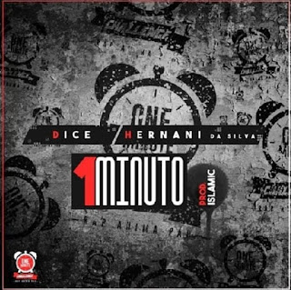 Dice & Hernâni – 1 Minuto ( 2019 ) [DOWNLOAD]