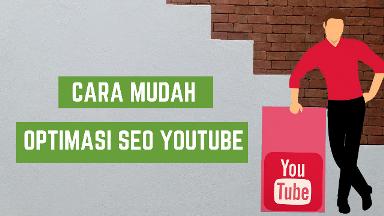 Cara Mudah SEO Youtube Agar Ramai Untuk Pemula
