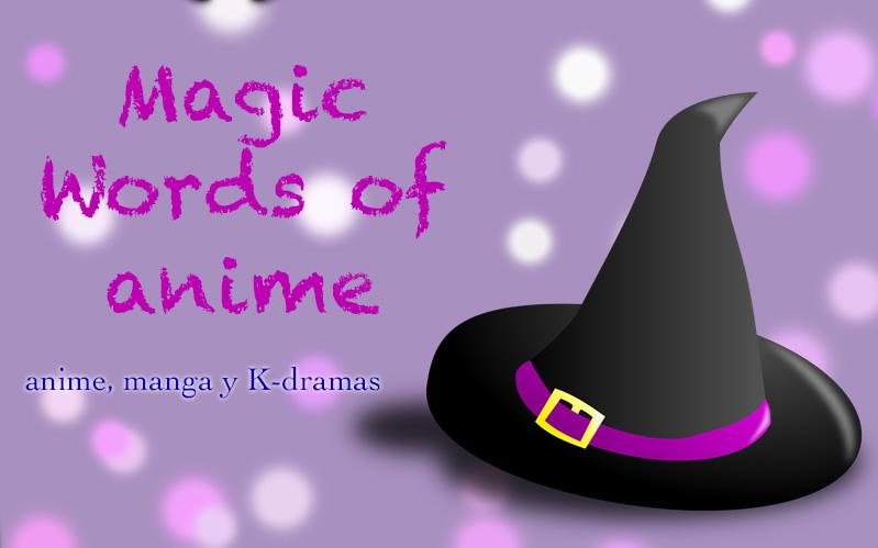 Magic Word of Anime