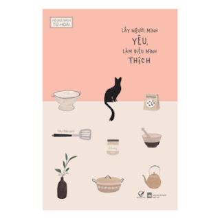 Lấy Người Mình Yêu , Làm Điều Mình Thích ebook PDF EPUB AWZ3 PRC MOBI