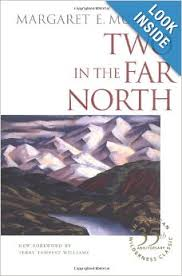 http://www.amazon.com/Two-Far-North-Margaret-Murie/dp/088240489X/ref=sr_1_1?s=books&ie=UTF8&qid=1396885387&sr=1-1&keywords=two+in+the+far+north