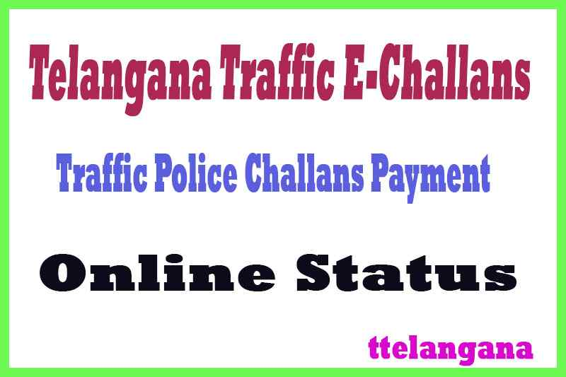 Telangana Traffic E-Challans Online Payment and TS Police E-Challan Online Status