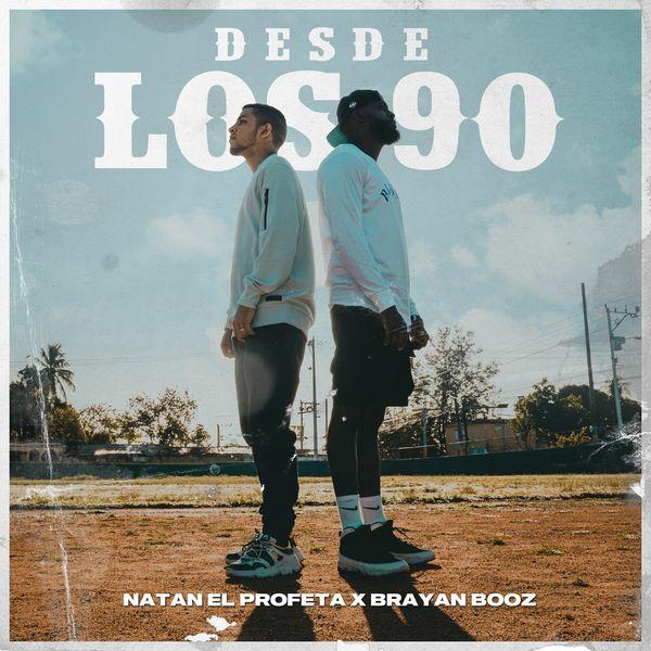 Natan El Profeta – Desde los 90 (Feat.Brayan Booz) (Single) 2021 (Exclusivo WC)