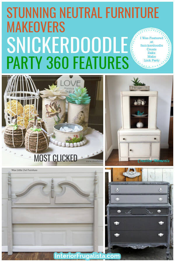 Stunning Neutral Furniture Makeovers - Snickerdoodle Create Bake Make Link Party 360 Features co-hosted by Interior Frugalista #linkparty #linkpartyfeatures #snickerdoodleparty