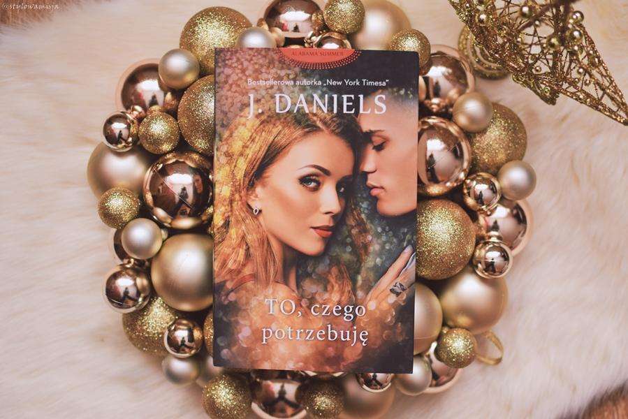 J.Daniels, opowiadanie, recenzja, romans, ToCzegoPotrzebuję, WydawnictwoEdipresse,