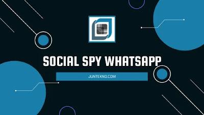 Social Spy WhatsApp, Social Spy WhatsApp 2021, Social Spy WhatsApp apkpure