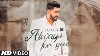 Always For You Lyrics - Balraj Ft. Jagjeet Sandhu, Prabh Grewal   G Guri   Latest Punjabi Song