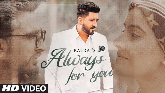 Always For You Lyrics - Balraj Ft. Jagjeet Sandhu, Prabh Grewal | G Guri | Latest Punjabi Song