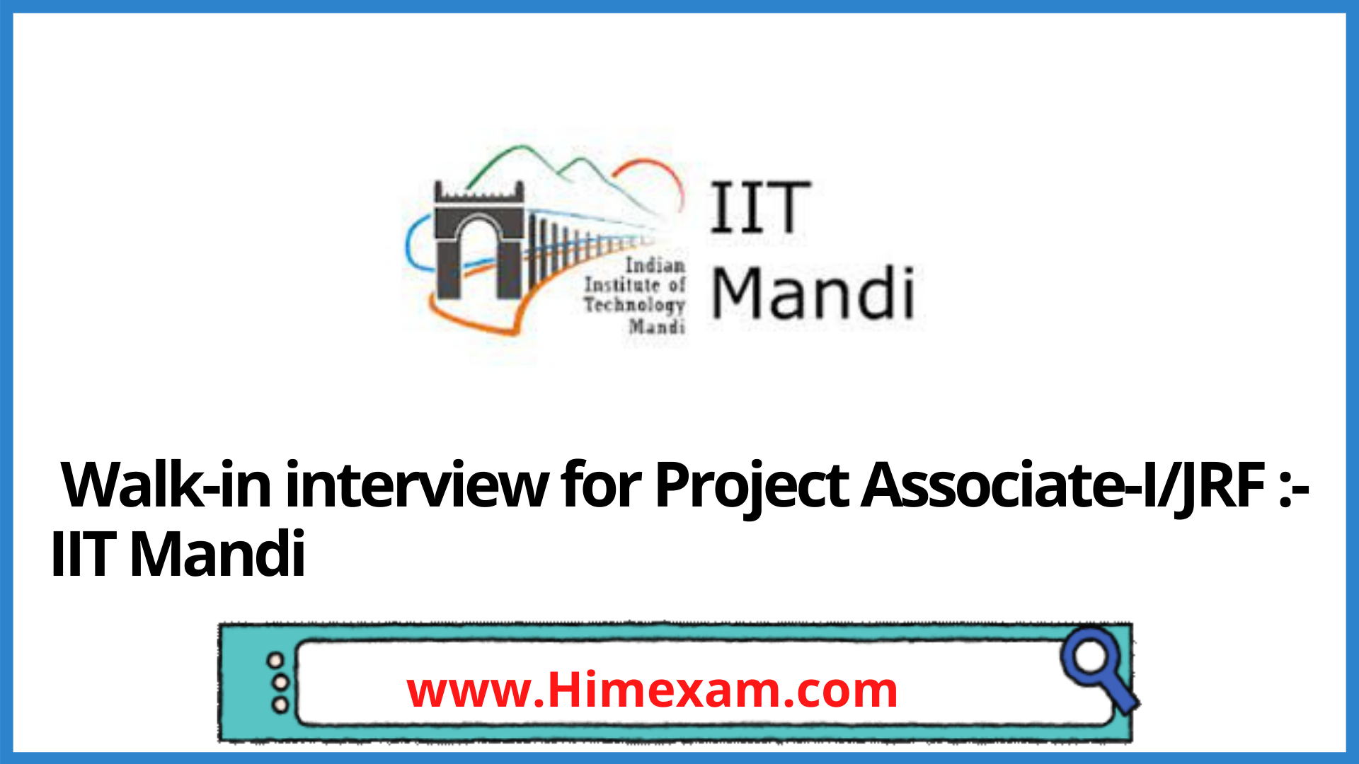 Walk-in interview for Project Associate-I/JRF :- IIT Mandi