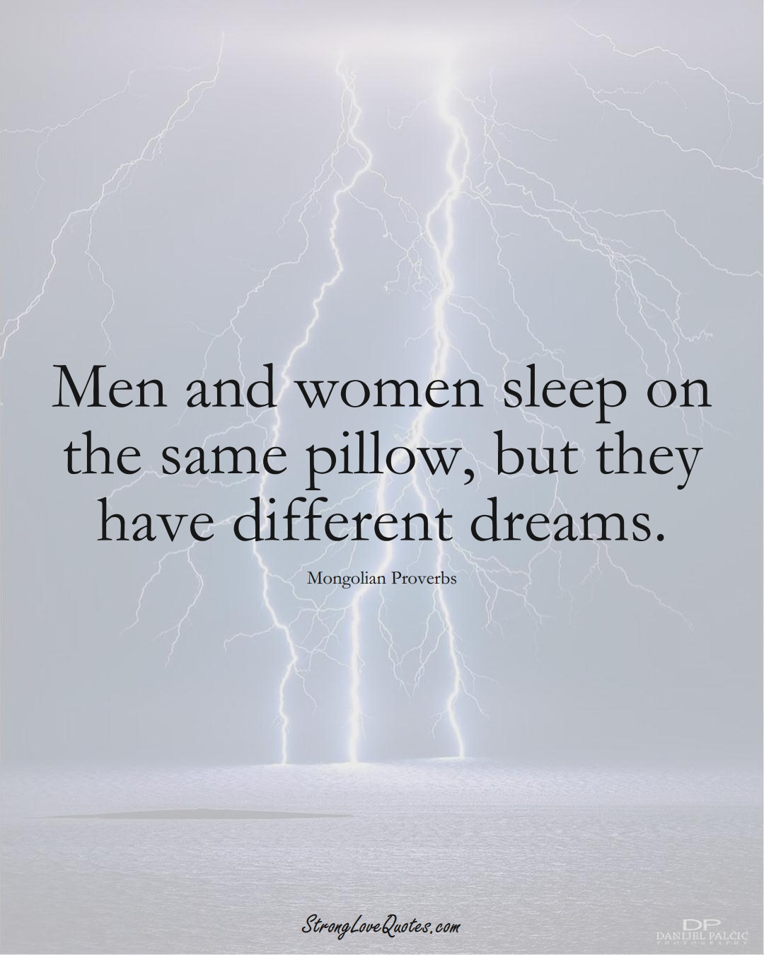 Men and women sleep on the same pillow, but they have different dreams. (Mongolian Sayings);  #AsianSayings